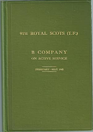 9TH Royal Scots (T.F.) B Company On Active Service: Anon