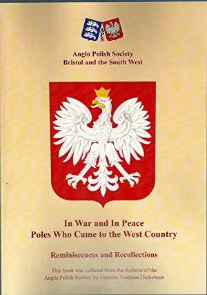 In War and In Peace Poles Who Came to the West Country ( of England ). Reminiscences and ...