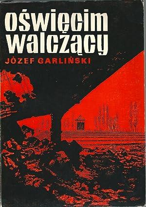 Oswiecim Walczacy ( Fighting Auschwitz ) ( SIGNED ): Garlinski, Jozef