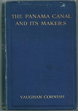 The Panama Canal And Its Makers: Cornish, Vaughan