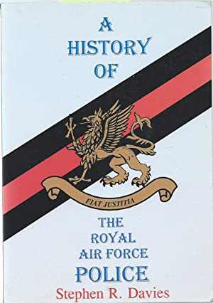 A History of The Royal Air Force Police ( Fiat Justitia ) ( SIGNED ): Davies, Stephen R