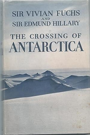 The Crossing Of Antarctica ( SIGNED ): Fuchs, Vivian Sir