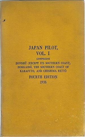 Japan Pilot. 2 vols. Comprising Honshu, Hokkaido, The Southern Coast of Karafuto and Chishima Retto...