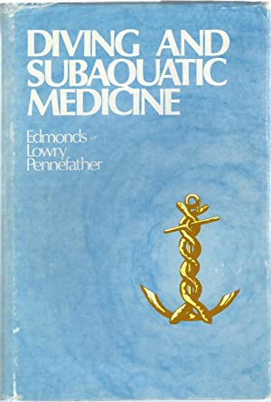 Diving and Subaquatic Medicine: Edmonds, Carl, Lowry Christopher and Pennefather, John