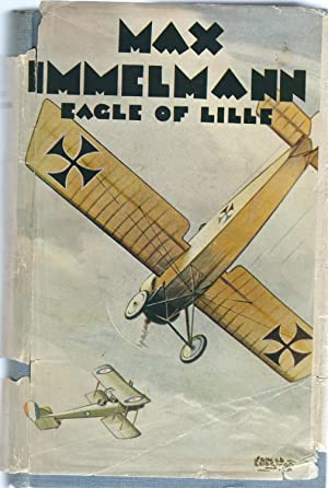 "Max Immelmann ""The Eagle of Lille"": Immelmann, Franz"