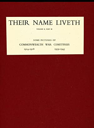 Their Name Liveth Volume II, Part III: The Imperial War Graves Commission