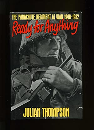 Ready For Anything. The Parachute Regiment At War 1940-1982 (SIGNED): Thompson, Julian