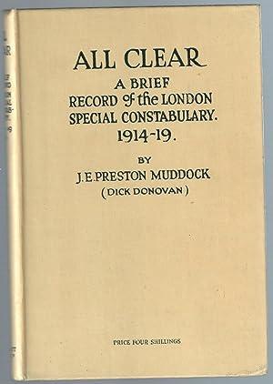 ALL CLEAR. A Brief Record of the London Special Constabulary 1914-19: Muddock Preston J E ( Dick ...