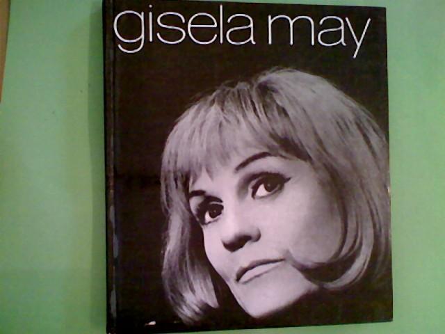 Gisela May: Schauspielerin und Diseuse. Bildbiographie