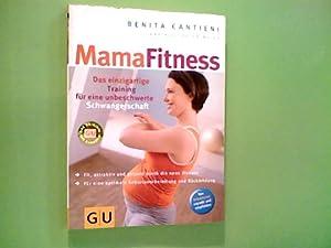 MamaFitness : das einzigartige Training für eine: Cantieni, Benita, Karin