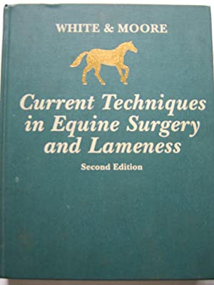 Current Techniques in Equine Surgery and Lameness: Nathaniel A. White & James N. Moore