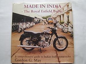 Made in India - The Royal Enfield Bullet: Gordon C. May