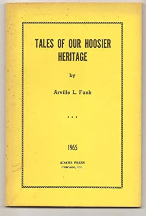 Tales Of Our Hoosier Heritage (Reprint From: Funk, Arville L.