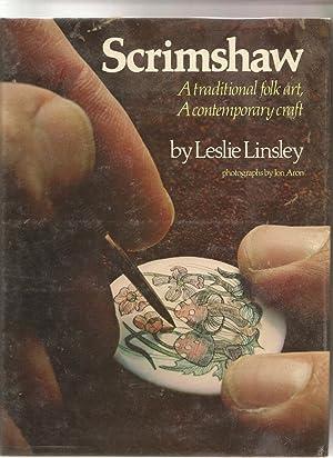 Scrimshaw: A Traditional Folk Art, A Contemporary: Linsley, Leslie