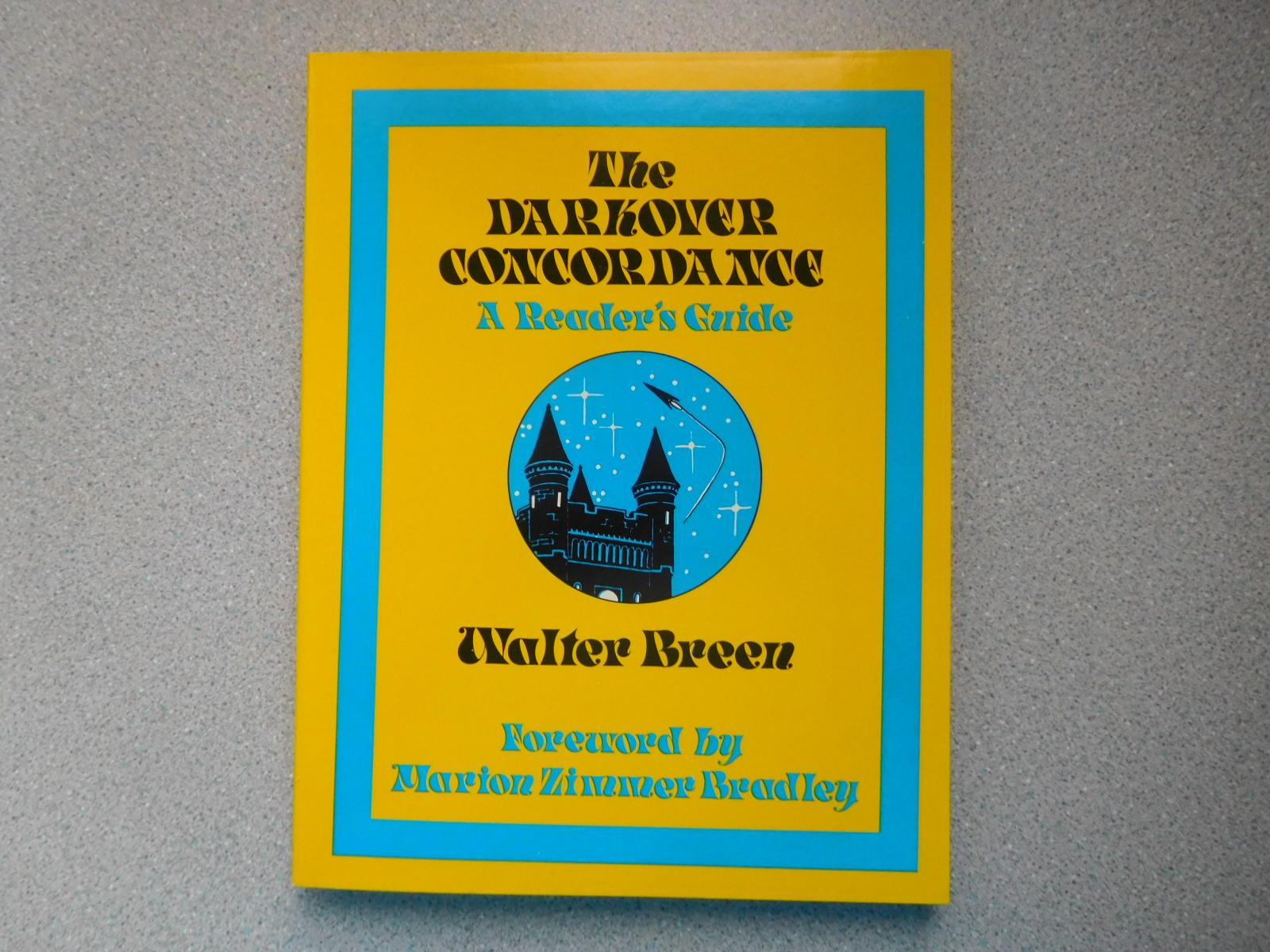 THE DARKOVER CONCORDANCE: A READER'S GUIDE (Pristine First Edition) Walter Breen (Editor) Marion Zimmer Bradley, Foreword (Melisa Michaels, Illustrat