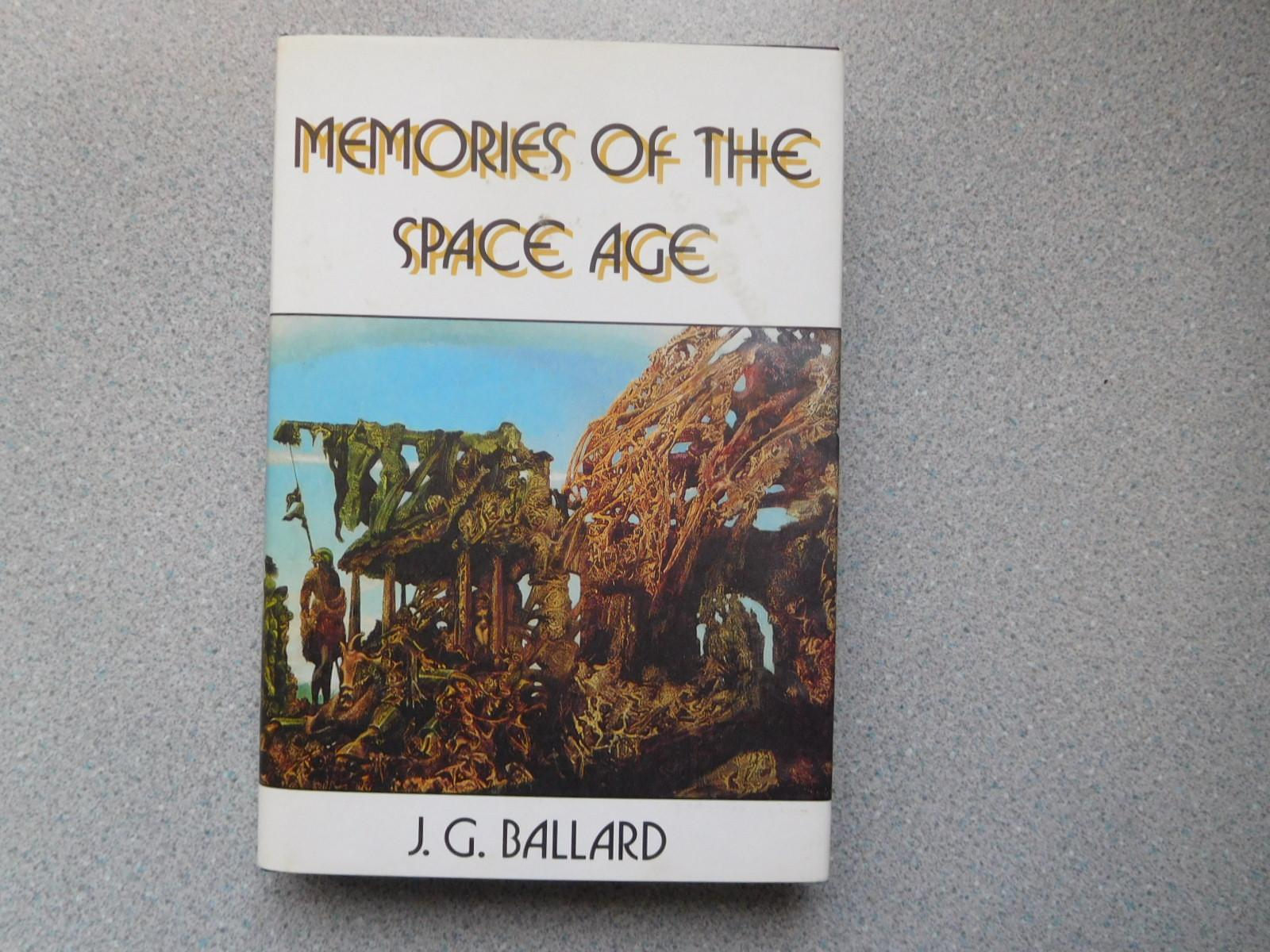 MEMORIES OF THE SPACE AGE (Very Fine Signed Copy) Ballard J.G. As New Hardcover Stunning collection of the author's eight Cape Canaveral stories, introduced with quotes from Homer, Johann Wolfgang von Goethe and J.G. Ballard. Imma