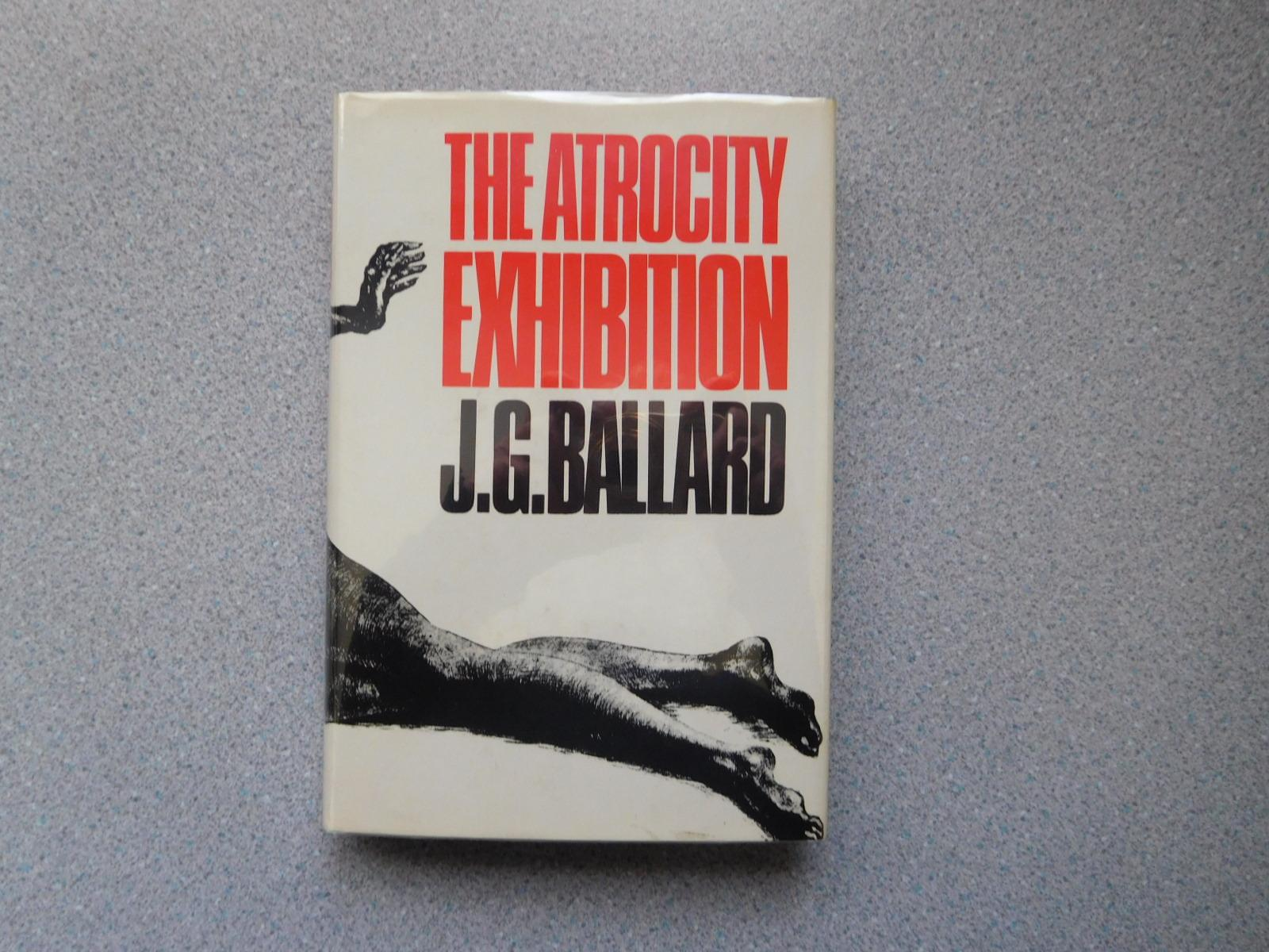 THE ATROCITY EXHIBITION (Fine Signed Copy) Ballard, J.G. Fine Hardcover First edition. Fine, sharp copy of a mesmerising Ballard tapas selection, tasty, spicy and as satisfying as a mixed metaphor supported by the music of