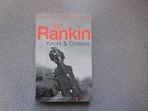 KNOTS AND CROSSES (Pristine Copy): Rankin, Ian