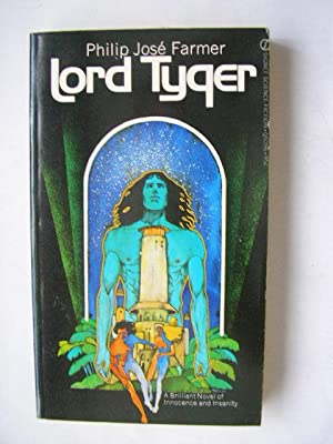 LORD TYGER (Fine First Edition): Farmer, Philip Jose
