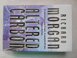 ALTERED CARBON (Pristine Signed First Edition): Morgan, Richard