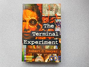 THE TERMINAL EXPERIMENT Pristine Signed Copy: Sawyer, Robert