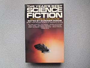 THE YEAR'S BEST SCIENCE FICTION: SIXTH ANNUAL: Dozois, Gardner (Editor)