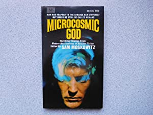 MICROCOSMIC GOD AND OTHER STORIES (Very Fine: Sam Moskowitz (Editor)