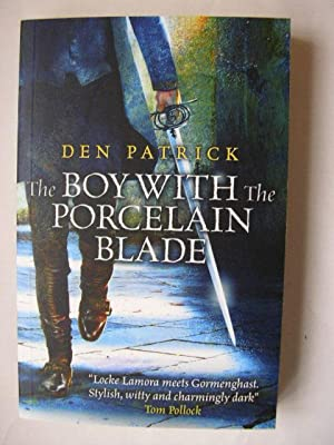 THE BOY WITH THE PORCELAIN BLADE (Immaculate: Patrick, Den
