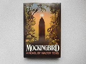 MOCKINGBIRD (Pristine First Edition): Tevis, Walter