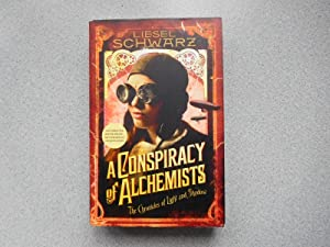 A CONSPIRACY OF ALCHEMISTS: THE CHRONICLES OF: Schwarz, Liesel