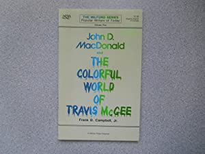 JOHN D. MacDONALD AND THE COLORFUL WORLD: Frank D Campbell,