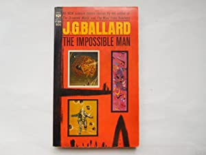 THE IMPOSSIBLE MAN AND OTHER STORIES (About: Ballard, J.G.