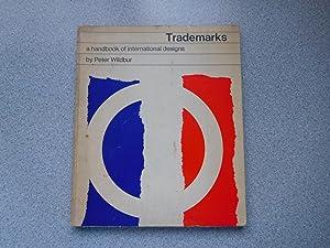 TRADEMARKS: A HANDBOOK OF INTERNATIONAL DESIGNS (Very: Wildbur, Peter