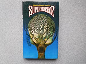 SUPERHORROR (Fine First Edition Signed By Campbell: Campbell, Ramsey (Editor)