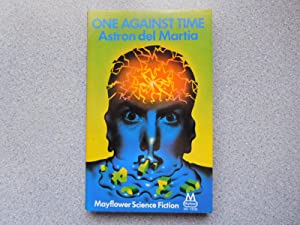 ONE AGAINST TIME (Fine First Edition): Del Martia, Astron (Pseudonym of John Russell Fearn)