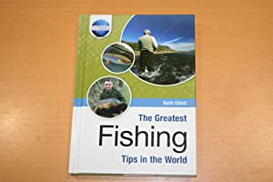 The Greatest Fishing Tips in the World: Elliott, Keith