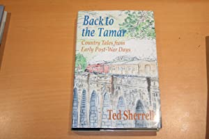 Back to the Tamar: Country Tales from Early Post-War Days (Signed copy)