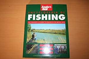 Angler's Mail Encyclopedia of Fishing. the Complete A-Z to Fishing in the British Isles : Coarse,...