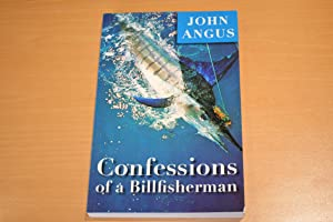 Confessions of a Billfisherman (Signed copy)