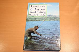 Lake, Loch & Reservoir Trout Fishing (Signed: Greenhalgh, Malcolm
