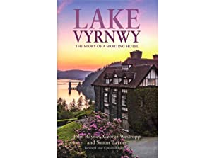 Lake Vyrnwy: The Story of a Sporting Hotel