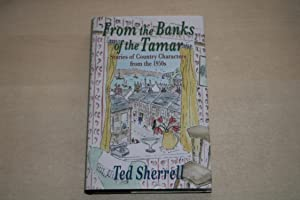 From the Banks of the Tamar: Stories of Country Characters from the 1950s (Signed copy)