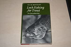 Loch Fishing for Trout: Bentley, H T