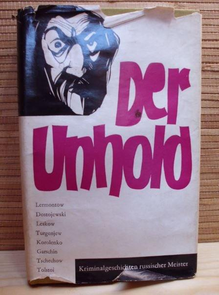 Der Unhold. Kriminalgeschichten russischer Meister: Lermontow/ Dostojewski/ Leskow/