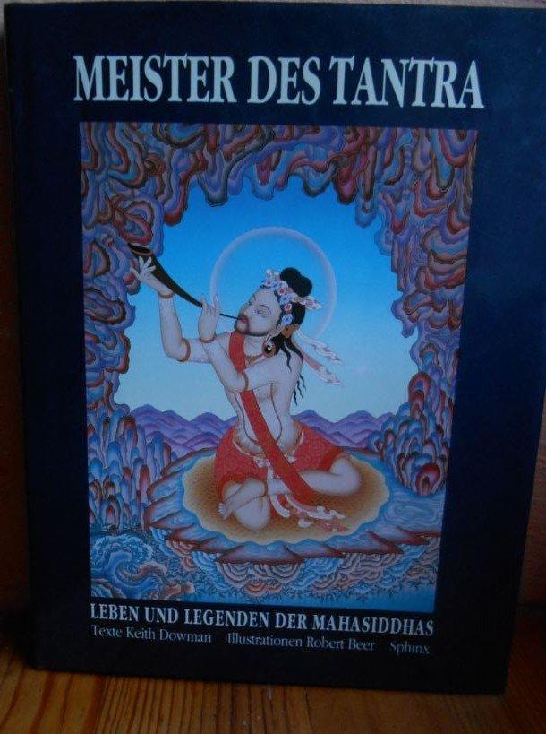 Meister des Tantra - Leben und Legenden: Dowman, Keith; Beer,