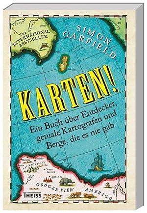 Karten! Ein Buch über Entdecker, geniale Kartografen: Garfield, Simon, Katja
