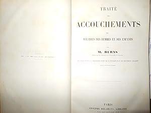 Traité des accouchements, des maladies des femmes et des enfants: BURNS John (Professeur)