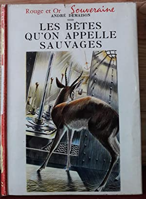 Les bêtes qu'on appelle sauvages: DEMAISON André