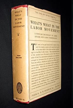 What's What in the Labor Movement: A Dictionary of Labor Affairs and Labor Terminology: Browne...