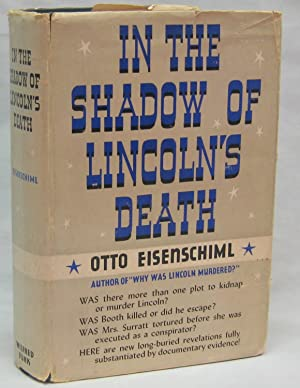 In the Shadow of Lincoln's Death: Eisenschiml, Otto